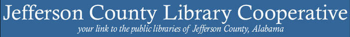 JCLC: your link to the public libraries of Jefferson County, Alabama