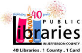 Public Libraries in Jefferson County Celebrating 40 years